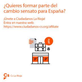¿Quieres formar parte del cambio sensato en España? Afíliate a Cs La Rioja