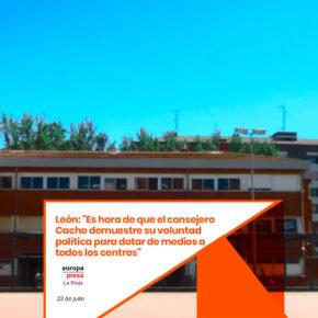 """León: """"Es hora de que el consejero Cacho demuestre su voluntad política para dotar de medios a todos los centros"""""""